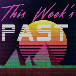 This Week's Past